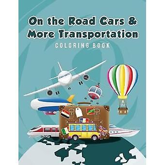 On the Road Cars  More Transportation Coloring Book by Scholar & Young