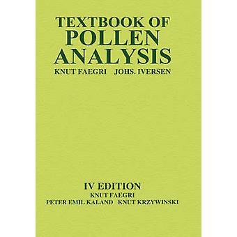 Textbook of Pollen Analysis by Faegri & Knut & Jr.