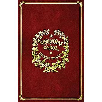 A Christmas Carol With Original Illustrations by Dickens & Charles