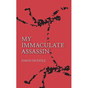My Immaculate Assassin by Huddle & David