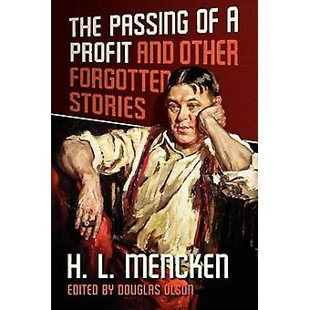 The Passing of a Profit and Other Forgotten Stories by Mencken & Henry Louis