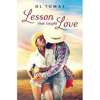 Lesson That Taught Love by Tomas & G. L.