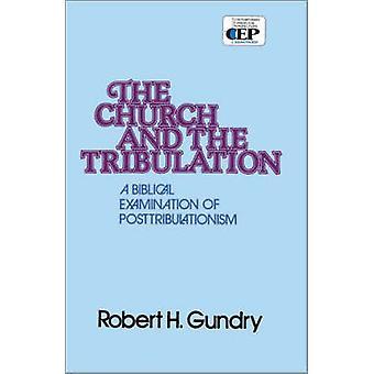 The Church and the Tribulation by Gundry & Robert Horton