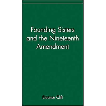 Founding Sisters and the Nineteenth Amendment by Clift & Eleanor