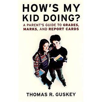 Hows My Kid Doing PB Reprint by Guskey & Thomas R.