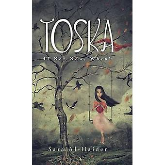 Toska If Not Now When by AlHaider & Sara