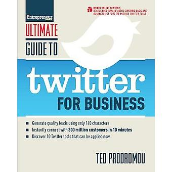 Ultimate Guide to Twitter for Business by Prodromou & Ted