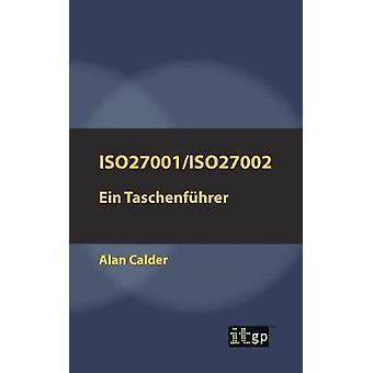 ISO27001ISO27002 Ein Taschenfhrer by Calder & Alan