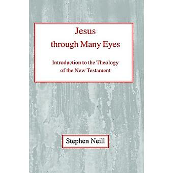 Jesus Through Many Eyes - Introduction to the Theology of the New Test