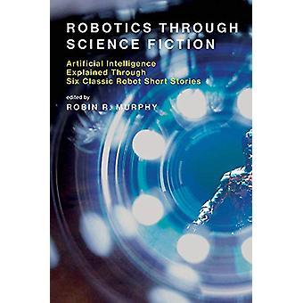 Robotiikka kautta Science Fiction - tekoäly selitys T