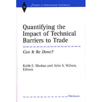 Quantifying the Impact of Technical Barriers to Trade - Can it be Done
