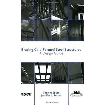 Bracing Cold-formed Steel Structures - A Design Guide by Thomas Sputo