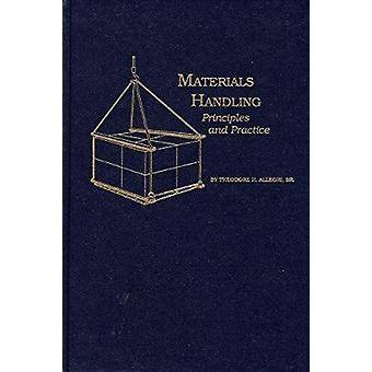 Materials Handling - Principles and Practice (New edition) by Theodore