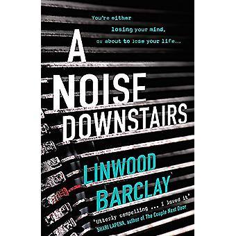 A Noise Downstairs door Linwood Barclay - 9781409164005 Boek