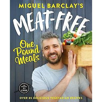Meat-Free One Pound Meals - 85 delicious vegetarian recipes all for GB