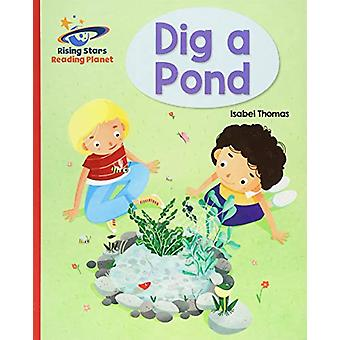 Reading Planet - Dig a Pond - Red A - Galaxy by Isabel Thomas - 978151
