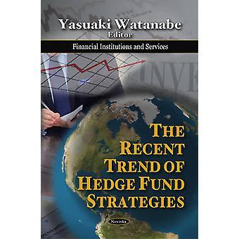 Recent Trend of Hedge Fund Strategies by Yasuaki Watanabe - 978161668