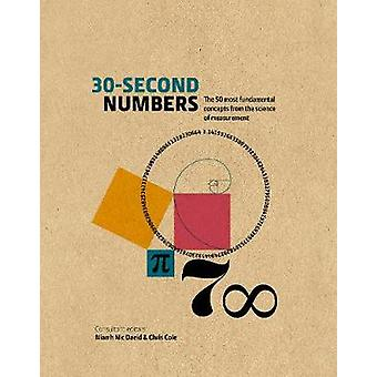 30-Second Numbers - The 50 key topics for understanding numbers and ho