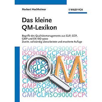 Kleine QM-lexikon - Begriffe des Qualitatsmanagements aus GLP - GCP -