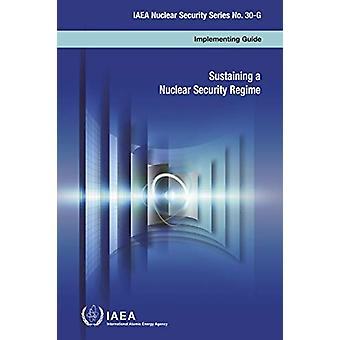 Sustaining a Nuclear Security Regime by IAEA - 9789201118165 Book