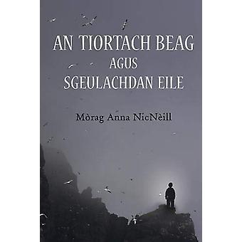 An Tiortach Beag agus Sgeulachdan Eile by Morag Anna NicNeill - 97817