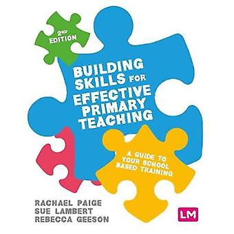 Building Skills for Effective Primary Teaching - A guide to your schoo