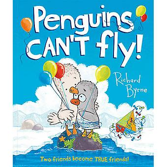 Penguins Can't Fly! by Richard Byrne - 9781849395687 Book