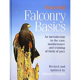 Falconry Basics - An introduction to the care - maintenance and traini