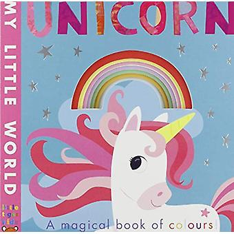Unicorn - a magical book of colours by Fhiona Galloway - 9781788814683