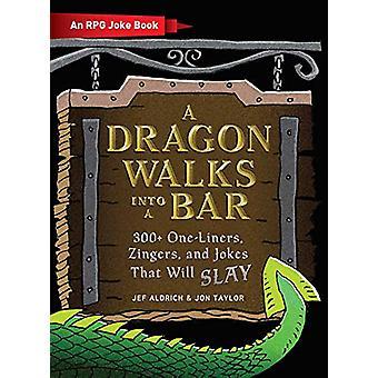 A Dragon Walks Into a Bar - An RPG Joke Book by Jef Aldrich - 97815072