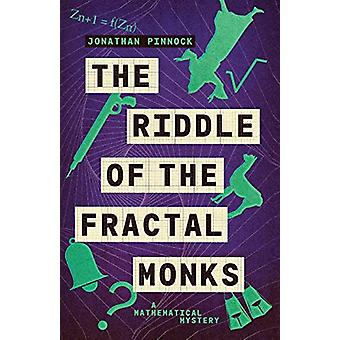 The Riddle of the Fractal Monks by Jonathan Pinnock - 9781788422161 B