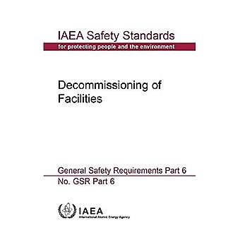 Decommissioning of facilities general safety requirements (IAEA safety standards series)