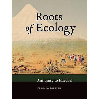 エコロジーのルーツ - ヘッケルへの古代