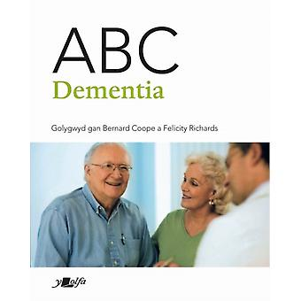 ABC Dementia by Edited by Felicity Richards Edited by Bernard Coope