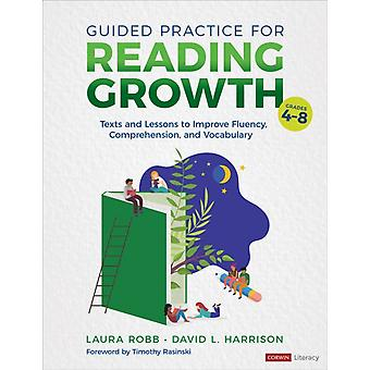 Guided Practice for Reading Growth Grades 48  Texts and Lessons to Improve Fluency Comprehension and Vocabulary by Laura J Robb & David L Harrison