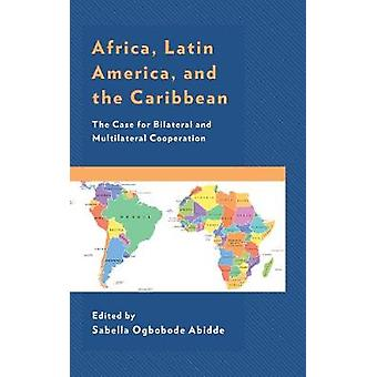Africa Latin America and the Caribbean The Case for Bilateral and Multilateral Cooperation