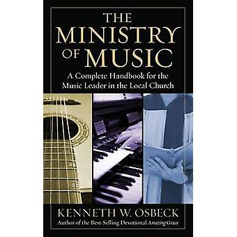 The Ministry of Music by Osbeck & Kenneth W & M.A.