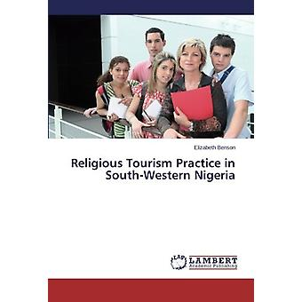 Religious Tourism Practice in South-Western Nigeria by Elizabeth Bens