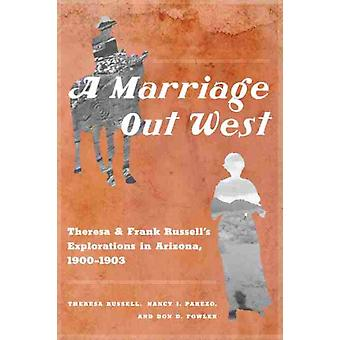 A Marriage Out West by Theresa RussellNancy J. ParezoDon D. Fowler