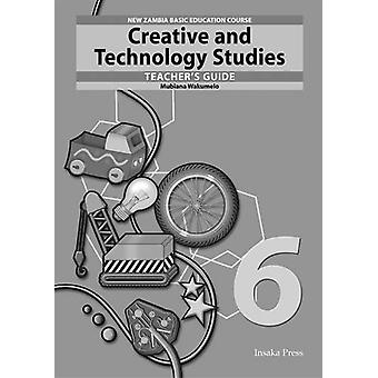 Creative and Technology Studies for Zambia Basic Education Grade 6 Te
