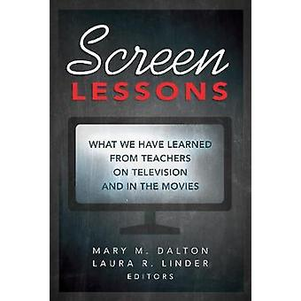 Screen Lessons What We Have Learned from Teachers on Television and in the Movies 486 Counterpoints Studies in Criticality