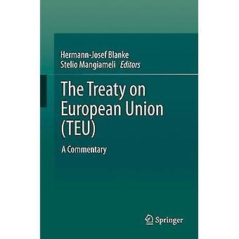 The Treaty on European Union TEU by Edited by Hermann Josef Blanke & Edited by Stelio Mangiameli