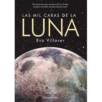 Las Mil Caras de la Luna Kuun tuhatkasvoa Espanjalainen painos, kirjoittanut Eva Villaver