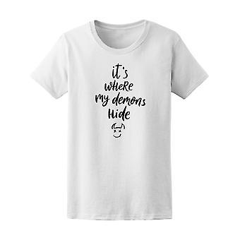 It Is Where My Demons Hide Funny Tee Women's -Image by Shutterstock