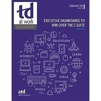 Executive Dashboards to Win the C-Suite by Preethi Anand - 9781562867