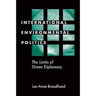 Internationale milieu politiek - de grenzen van groene diplomatie b
