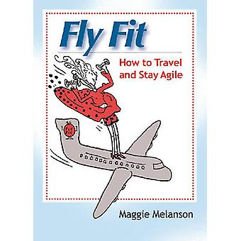 Fly Fit by Maggie Melanson - 9781599960739 Book