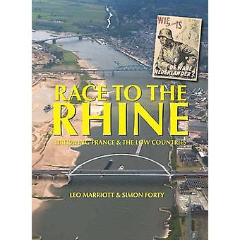 Race to the Rhine - Liberating France and the Low Countries - 1944-45