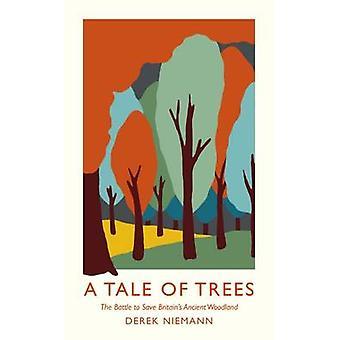 Un conte d'arbres - la bataille pour sauver la forêt antique de la Grande-Bretagne par Der