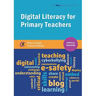 Digital Literacy for Primary Teachers by Moira Savage - Anthony Barne